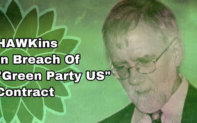 """Howard Hawkins In Breach Of Contract With """"Green Party US"""" Organization"""